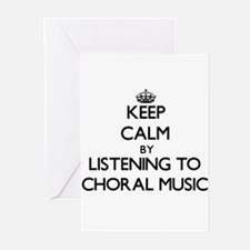 Keep calm by listening to CHORAL MUSIC Greeting Ca