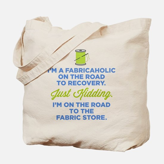 Fabricaholic On The Road To Recoverytote Bag