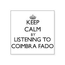 Keep calm by listening to COIMBRA FADO Sticker