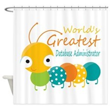 World's Greatest Database Administr Shower Curtain