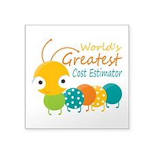 """World's Greatest Cost Estim Square Sticker 3"""" x 3"""""""