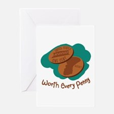 Worth Every Penny Greeting Cards