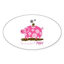 Saving For A Pony Decal