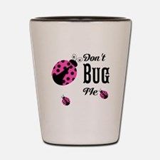 Cute Pink Ladybugs Don't Bug Me Shot Glass