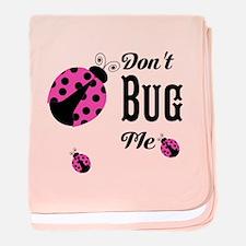 Cute Pink Ladybugs Don't Bug Me baby blanket