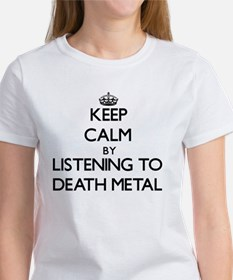 Keep calm by listening to DEATH METAL T-Shirt