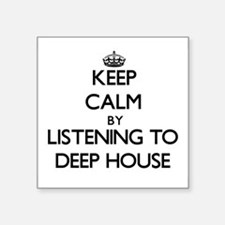 Keep calm by listening to DEEP HOUSE Sticker