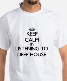 Keep calm by listening to DEEP HOUSE T-Shirt