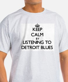 Keep calm by listening to DETROIT BLUES T-Shirt
