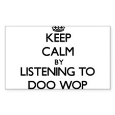 Keep calm by listening to DOO WOP Decal