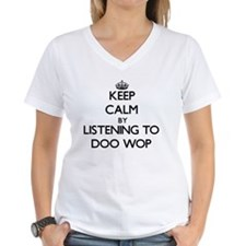 Keep calm by listening to DOO WOP T-Shirt