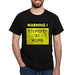 Stupidity At Work Dark T-Shirt
