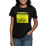Stupidity At Work Women's Dark T-Shirt