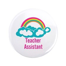"Teacher's Assistant Cloud Rainbow 3.5"" Button"