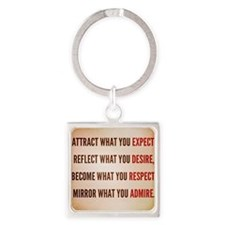 Attract what you expect Square Keychain