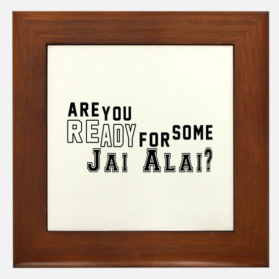 Are You Ready For Some Jai Alai ? Framed Tile