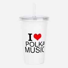 I Love Polka Music Acrylic Double-wall Tumbler