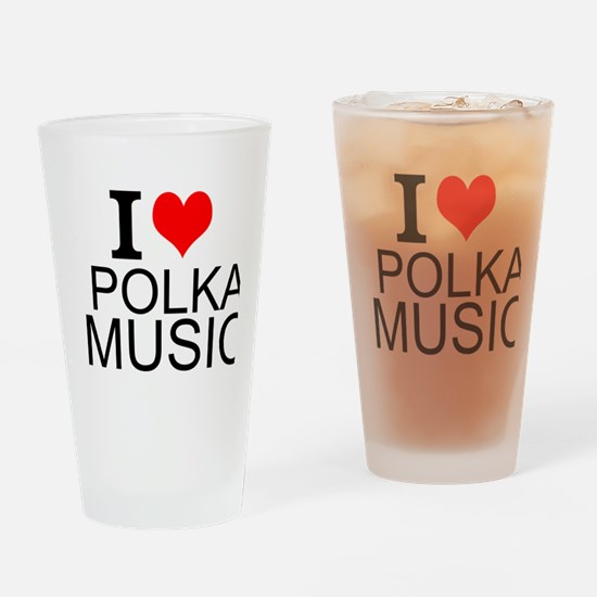 I Love Polka Music Drinking Glass