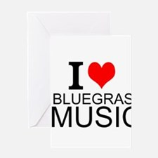 I Love Bluegrass Music Greeting Cards