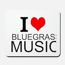 I Love Bluegrass Music Mousepad