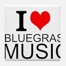 I Love Bluegrass Music Tile Coaster