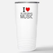 I Love Bluegrass Music Travel Mug