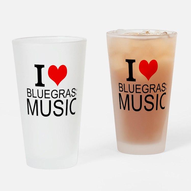 I Love Bluegrass Music Drinking Glass