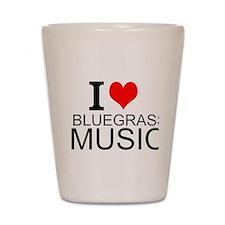 I Love Bluegrass Music Shot Glass