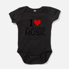 I Love Bluegrass Music Baby Bodysuit
