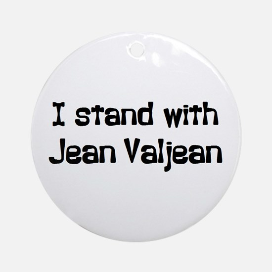 stand with valjean Ornament (Round)