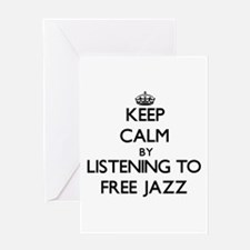 Keep calm by listening to FREE JAZZ Greeting Cards