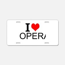 I Love Opera Aluminum License Plate