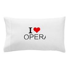 I Love Opera Pillow Case