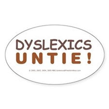 DYSLEXICS UNTIE! Oval Decal