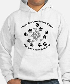 Dogs are like potato chips... Hoodie