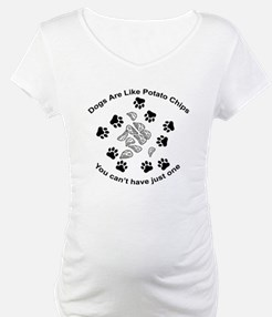 Dogs are like potato chips... Shirt
