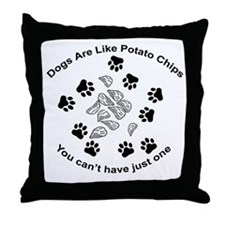 Dogs are like potato chips... Throw Pillow