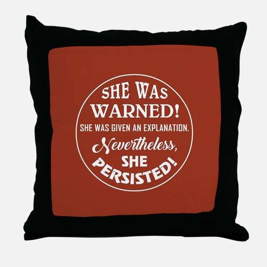 SHE WAS WARNED! Throw Pillow