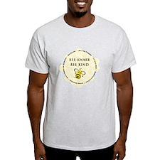 2-BeeAwareBeeKind3 T-Shirt
