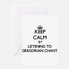 Keep calm by listening to GREGORIAN CHANT Greeting
