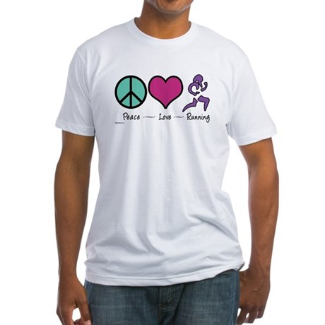 Peace- Love- Running Fitted T-Shirt