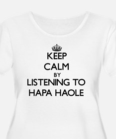 Keep calm by listening to HAPA HAOLE Plus Size T-S