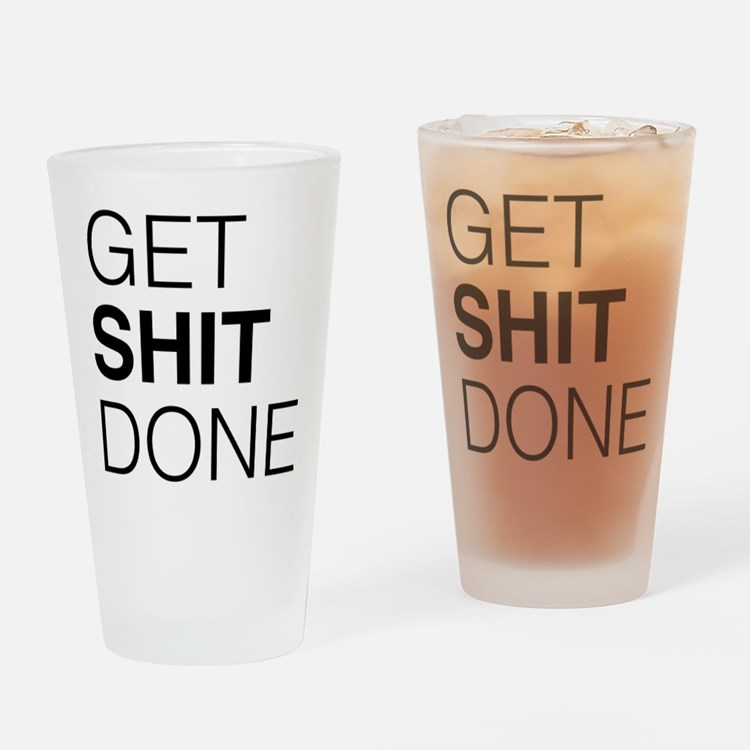 Get Shit Done Drinking Glass