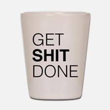 Get Shit Done Shot Glass