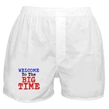 Welcome to the Big Time Boxer Shorts