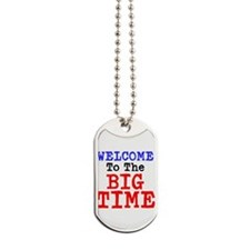 Welcome to the Big Time Dog Tags