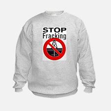 Stop Fracking Sweatshirt