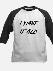 I Want It All! Baseball Jersey