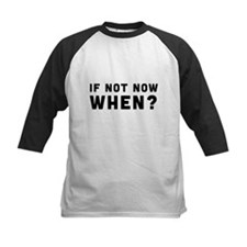 I Not Now, When? Baseball Jersey