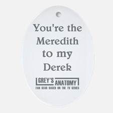 YOU'RE THE MEREDITH... Ornament (Oval)